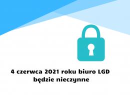 4 czerwca 2021 roku biuro LGD będzie nieczynne