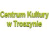 Centrum Kultury w Troszynie